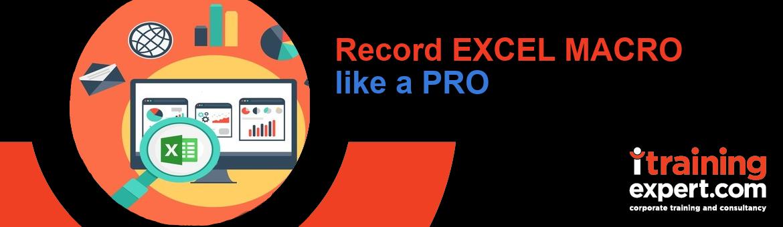 Record Excel Macro Like Pro