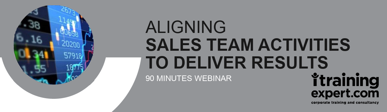 Webinar - Aligning Sales Team Activities to Deliver Results (90 min)