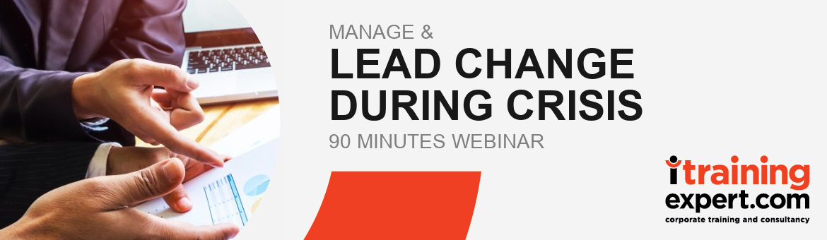 Webinar - Manage & Lead Change During Crisis (90 min)