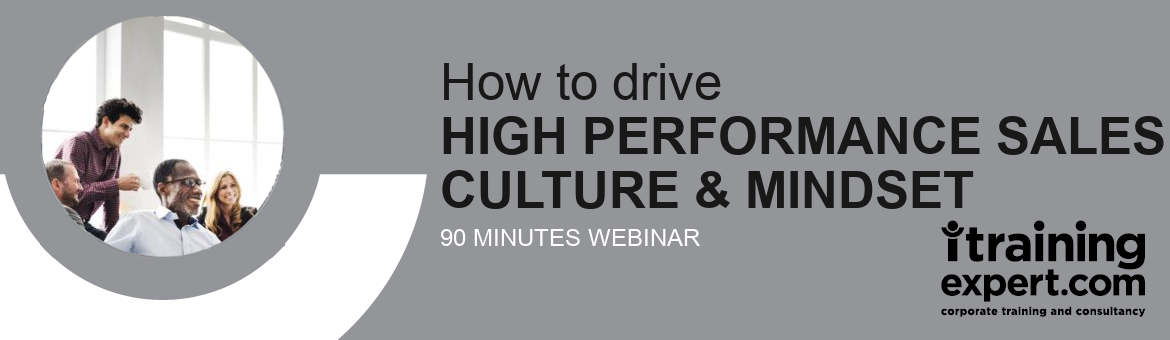Webinar - How to Drive High Performance Sales Culture & Mindset (90 min)