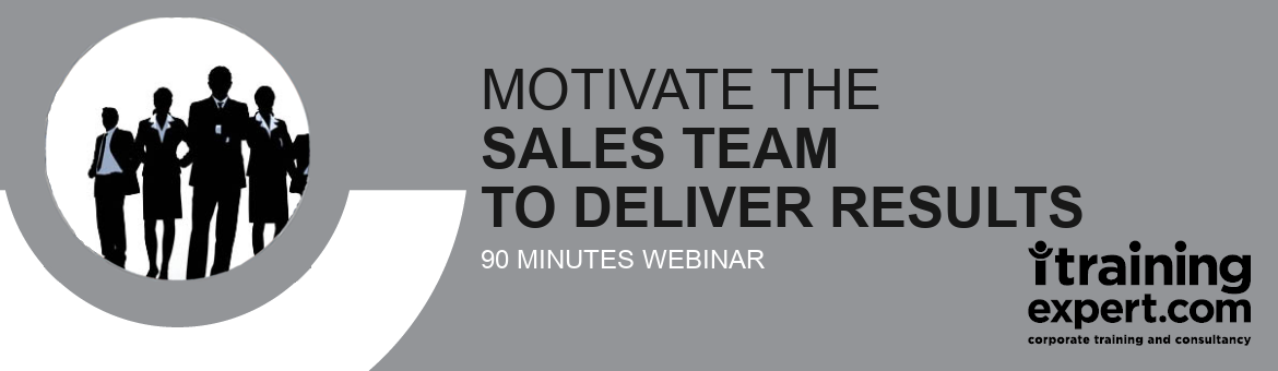 Webinar - Motivate the Sales Team to Deliver results (90min)