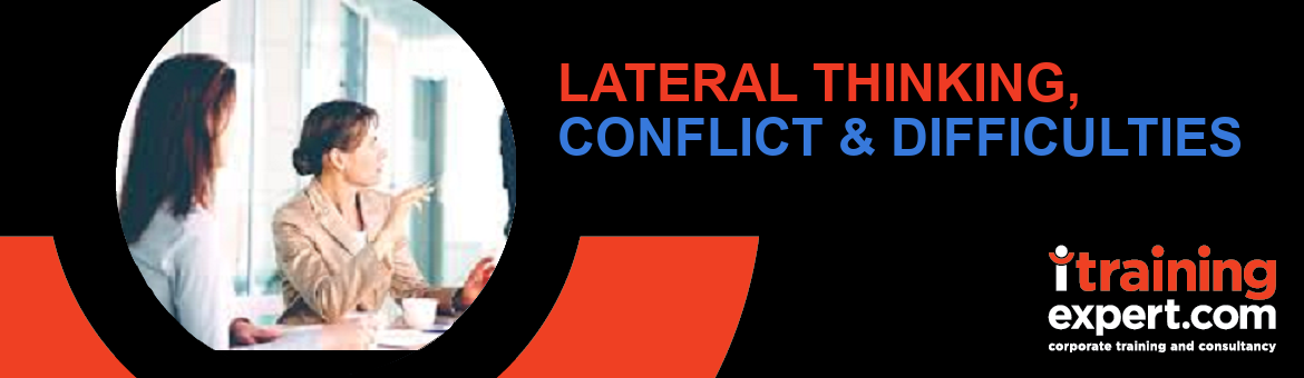 Webinar- Lateral Thinking Skills, Handling Conflict & Difficult Situations