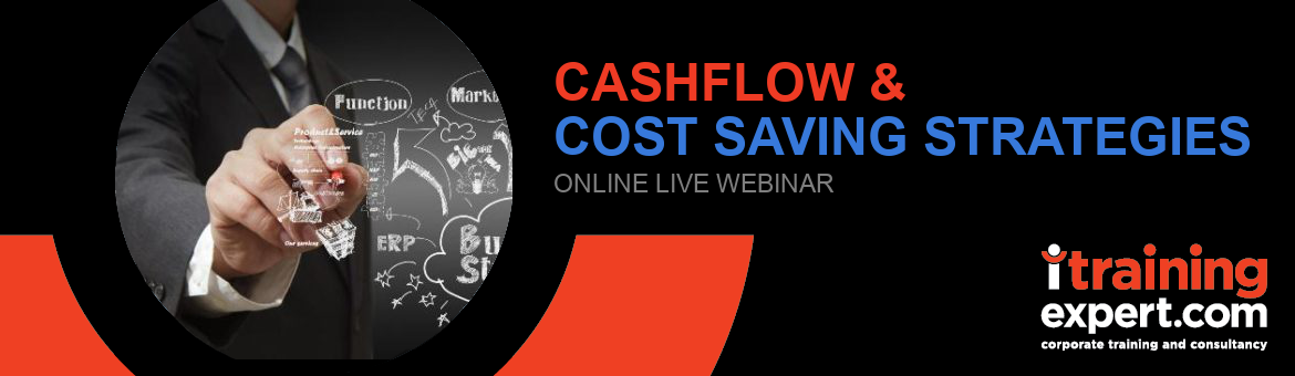 Webinar- Cashflow & Cost Saving Strategies (7 hours)