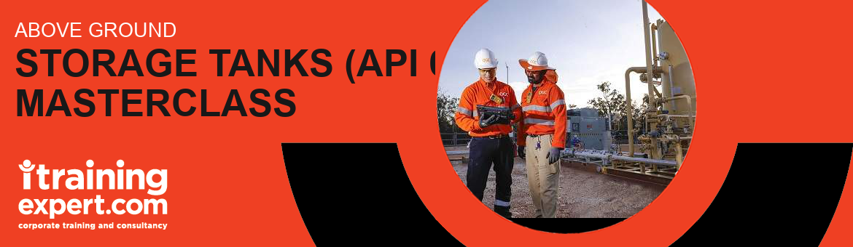 ABOVE GROUND STORAGE TANKS (API 653) MASTERCLASS