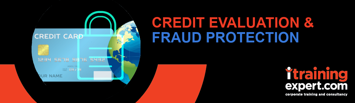 Credit Evaluation and Fraud Protection