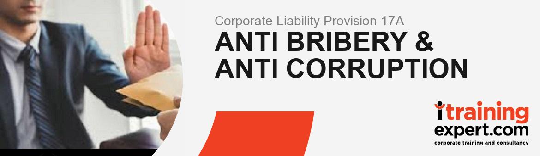 Corporate Liability Provision: Anti Bribery & Anti-Corruption