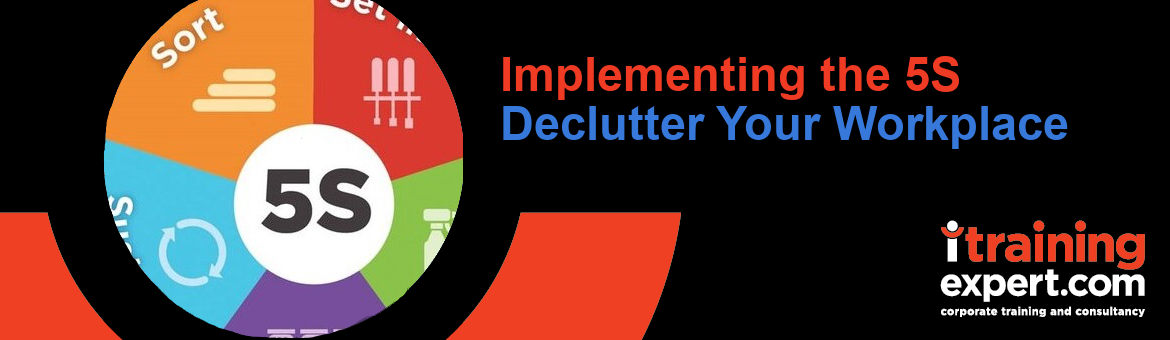 Implementing the 5S: Declutter Your Workplace