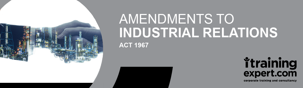 Amendments To Industrial Relations ACT 1967