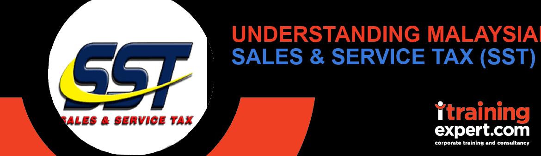 Understanding Malaysian Sales & Service Tax (SST)