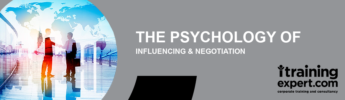 The Psychology of Influencing & Negotiation
