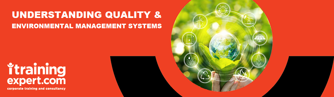 Understanding Quality & Environmental Management Systems
